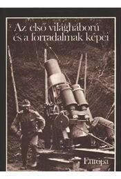 Az első világháború és a forradalmak képei - Régikönyvek