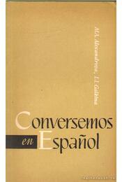 Conversemos en Espanol - Alexandrova, M. A., Galkina, L. I. - Régikönyvek