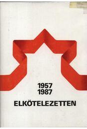 Elkötelezetten 1957-1987 - Régikönyvek