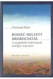 Bosszú helyett megbocsátás - Klein, Christoph - Régikönyvek