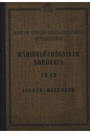 A Magyar Királyi Földmívelésügyi Minisztérium Rádióelőadásainak sorozata 1943 - Herkély Tibor, dr. (szerk.) - Régikönyvek