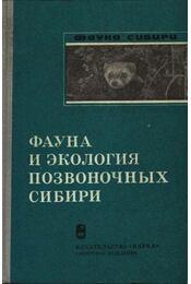 Szibéria gerinceseinek ökológiája és faunája (Фауна и экология позвоночных Сиб - Régikönyvek