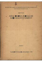 Régi orosz irodalmi szöveggyűjtemény - Régikönyvek
