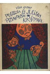 Puliszka és Juliska Plömplöm királynál - Régikönyvek