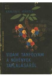 Vidám tanfolyam a növények táplálásáról - Régikönyvek