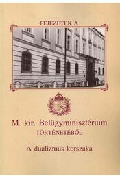 Fejezetek a M. Kir. Belügyminisztérium történetéből - A dualizmus korszaka - Régikönyvek