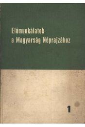 Előmunkálatok a Magyarság Néprajzához 1. - Régikönyvek