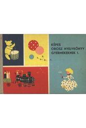 Képes orosz nyelvkönyv gyermekeknek 1. - Régikönyvek