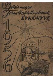 Békés megye Termelőszövetkezeteinek évkönyve 1956 - Régikönyvek