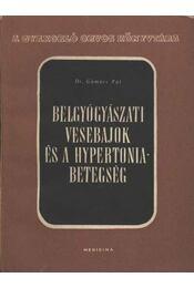 A belgyógyászati vesebajok és a hybertoniabetegségek - Régikönyvek