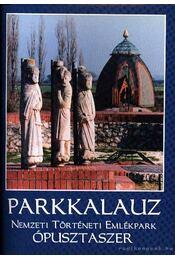 Parkkalauz - Nemzeti Történeti Emlékpark Ópusztaszer - Régikönyvek