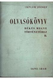 Olvasókönyv Békés Megye történetéhez II. 1695-1848 - Régikönyvek
