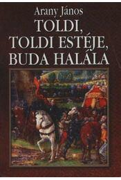 Toldi; Toldi estéje; Buda halála - Régikönyvek