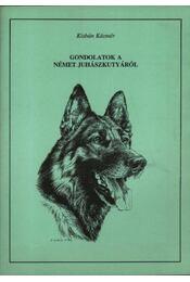 Gondolatok a német juhászkutyáról - Régikönyvek