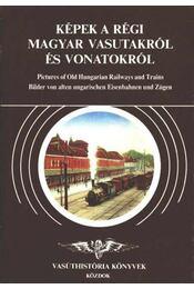 Képek a régi magyar vasutakról és vonatokról - Régikönyvek