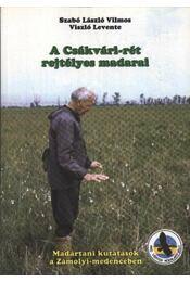 A Csákvári-rét rejtélyes madarai (dedikált) - Régikönyvek