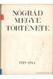 Nógrád Megye Története 1919 1944 - Molnár Pál, Szomszéd Imre - Régikönyvek
