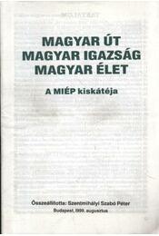 Magyar út, magyar igazság, magyar élet - a MIÉP kiskátéja - Régikönyvek