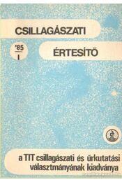 Csillagászati értesítő 1985/1. szám - Dr. Both Előd (szerk.), Zombori Ottó (szerk.), Schalk Gyula - Régikönyvek