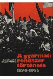 A gyarmati rendszer története 1870-1955 - Régikönyvek