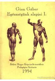 Egészségünk alapjai I. - Régikönyvek