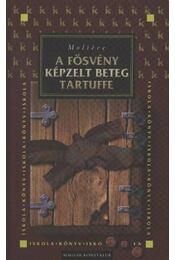 A fösvény - Képzelt beteg - Tartuffe - Régikönyvek