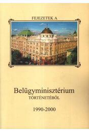 Fejezetek a Belügyminisztérium történetéből 1990-2000 - Régikönyvek