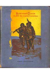 Robinson Crusoe élete és viszontagságai - Régikönyvek