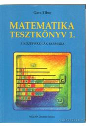 Matematika tesztkönyv 1. - Gera Tibor - Régikönyvek