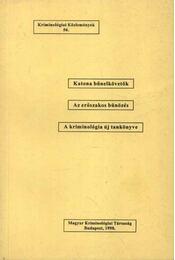Katona bűnelkövetők, Az erőszakos bűnözés, A kriminológia új tankönyve - Régikönyvek
