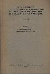 A Budapesti Eötvös Lóránd Tudományegyetem Állam- és Jogtudományi Karának actái XIX. kötet - Régikönyvek