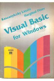 Visual Basic for Windows - Hargittai Péter, Kaszanyicky László - Régikönyvek