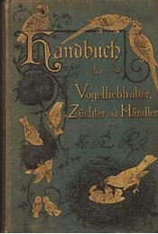 Handbuch für Vogelliebhaber, -Züchter und -Mandler I. - Régikönyvek