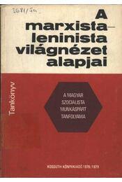 A marxista-leninista világnézet alapjai - Régikönyvek