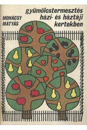 Gyümölcstermesztés házi- és háztáji kertekben - Régikönyvek