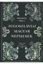 Jugoszláviai magyar népmesék I. - Régikönyvek