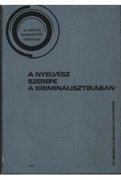 A nyelvész szerepe a kriminalisztikában - Régikönyvek