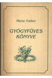 Maria Treben gyógyfüves könyve - Régikönyvek