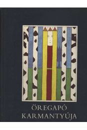 Öregapó karmantyúja - Régikönyvek