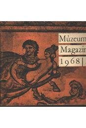 Múzeumi Magazin 1968. évf. (hiányos) - Régikönyvek