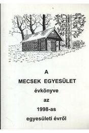 A Mecsek egyesület évkönyve az 1998-as egyesületi évről - Régikönyvek