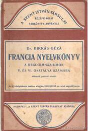 Francia nyelvkönyv a reálgimnáziumok V. és VI. osztálya számára - Régikönyvek