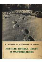 Erdei vadak, madarak és a vadásztudomány (Лесные птицы, звери и охотоведение - Régikönyvek