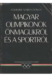 Magyar olimpikonok önmagukról és a sportról - Régikönyvek