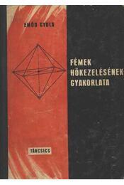 Fémek hőkezelésének gyakorlata - Régikönyvek