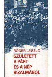 Született a párt és a nép bizalmából - Régikönyvek