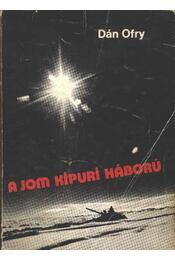 A Jom Kipuri háború - Régikönyvek