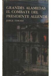 Grandes alamedas el combate del presidente Allende - Régikönyvek