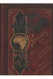 Utazásom Közép-Afrikában I. kötet - Régikönyvek