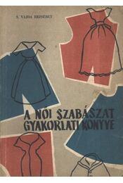 A női szabászat gyakorlati könyve - Régikönyvek